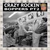 CRAZY ROCKIN' BOPPERS PT2