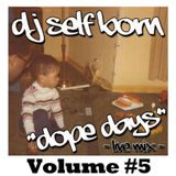 "DOPE DAYS ""LIVE MIX"" Volume #5"