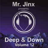 Mr. Jinx presents - Deep & Down // Volume 12