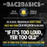 Bac2Basics with Scott Gray & Colm Mulgrew 29.10.2016
