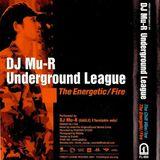 DJ Mu-R - Underground League - The Energetic - Fire - Side A