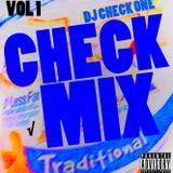 Dj Check One √mix Volume 1