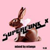SUPERFUNK X