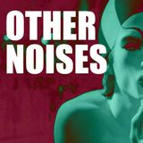 Other Noises #16 (29/3/18)