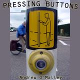 Andrew O'Malley: Pressing Buttons