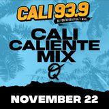 Cali Caliente Mix Nov. 22