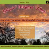 Blazin' Reggae Vibes - Ep. 057 - Moving With The Wind, The Peaceful Vibes Of Reggae