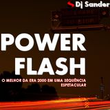 #142 POWER FLASH By Dj Sander | Sanderson
