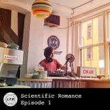 Scientific Romance - Episode 1