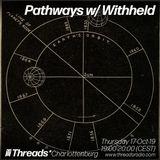 Pathways w/ Withheld (Threads*CHARLOTTENBURG) - 17-Oct-19
