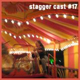Stagger Cast #17