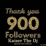 900 followers special edition mix-Kaizer The Dj