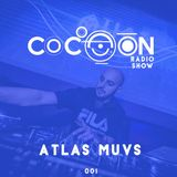 Cocoon RadioShow 001 - Atlas Muvs