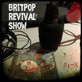 Britpop Revival Show #178 10th December 2016