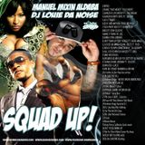 "Squad up Mixtape! Dj Louie Diaz | Dj Manuel ""Mixin"" Aldaba"