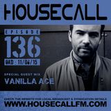 Housecall EP#136 (11/06/15) incl. a guest mix from Vanilla Ace