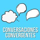 Conversaciones Convergentes 2018-05-25  (Eliana Maldonado Cano -  José María Paz Gago)