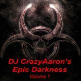 DJ CrazyAaron's Epic Darkness Volume 1 - February 28, 2015