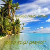 """BALEARIC TRANCE SESSION-MIXED BY DJ DANIELS"""
