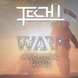 Tech'1 - Warp Music Festival Edition Mixtape 2016