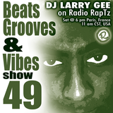 Beats, Grooves & Vibes #49 by DJ Larry Gee