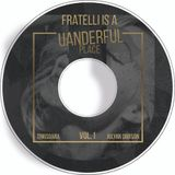 Fratelli Is A Uanderful Place Vol.1 Mixed By Julyan Dubson