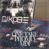 DJKOBE- ONE TAKE PROMO MIX #2018 RnB, Afrobeats, OldSkool, HipHop, Grime
