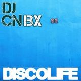 DJ Cnbx Disco Life Episode 17