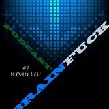 Kevin Leu - Brainfuck Podcast #7
