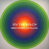 ON THE BEACH ( AMBIENT DOWNBEAT JAZZ SOUL DUB )