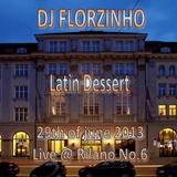 DJ Florzinho - Latin Dessert - Live @ Rilano No.6, 29th of june 2013
