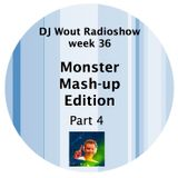 "DJ Wout Radioshow week 36 ""Monster Mashup Edition Part 4"""