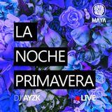 La Noche Primavera (MAYA MEXICAN TERRACE) - Dj Ayzk LIVE
