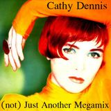 Cathy Dennis (not) Just Another Megamix