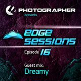 Photographer - Edge Sessions 016 (incl. Dreamy Guest Mix) 29.07.2014