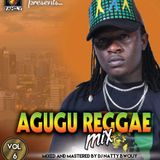 Agugu Reggae Mix Vol 6