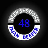 Deep Sessions Radioshow | Episode 48 | by Iman Deeper