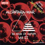 Alcântara Mar - The House Of Rhythm Vol. II (1996) CD1