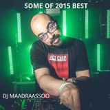 Some Of 2015 Best By Dj Maadraassoo