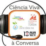 Ciência Viva à Conversa - 18Junho