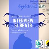 WolfTrips 3×06 – Intervista con 51Beats