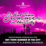 Twisted Boodah Sessions @ H5 - S01 » Hot Town Summer In The City, Abkuehlung #4