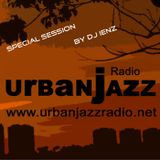 Special DJ Ienz Late Lounge Session - Urban Jazz Radio Broadcast #7:2