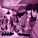 Flo Rosset - Fresh Summer Sounds - Mid July 2016