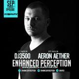 Aeron Aether - Enhanced Perception Guestmix [15 Sep 2016]