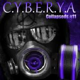 C.Y.B.E.R.Y.A - Collapseds Podcast #11