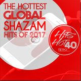 The Hits Hot 40 :The Hottest Global Shazam Hits of 2017 so far
