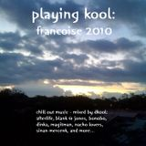 Playing Kool: Francoise 2010