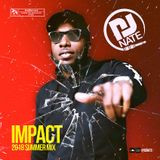 @DJNateUK #Impact Summer Mix 2018 | R&B - Hip Hop - UK - Dancehall - Bashment