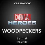 CARNIVAL HEROES CLUB MODA' - WOODPECKERS CONTEST LIVE SET